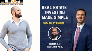Bailey Kramer  Real Estate Investing Made Simple with Jorge Abreu