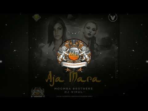 Aja Mara (Drop Mix) Moomba Brothres | DJ Vipul