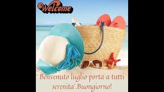 Benvenuto luglio porta a tutti serenita'.Buongiorno!