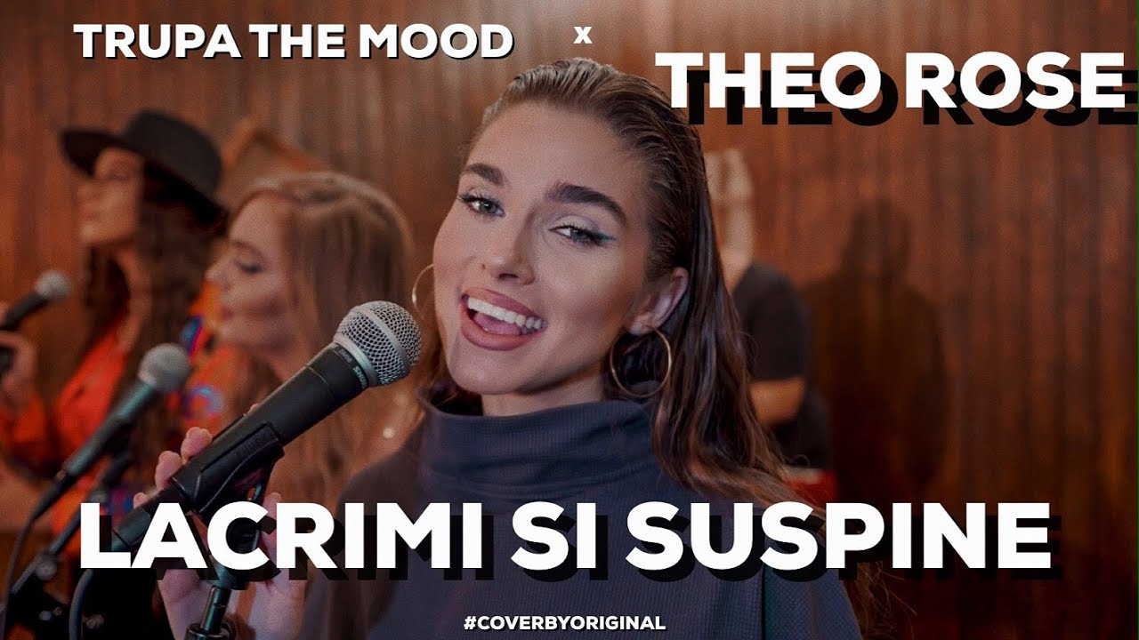 Trupa The Mood x Theo Rose - Lacrimi si Suspine | #CoverByOriginal