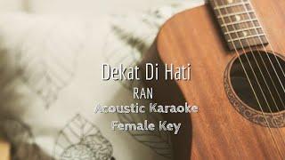 Dekat Dihati - Ran - Acoustic Karaoke (Female Key)