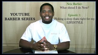 NEW BARBER- What should I do next? Ep.1: Barbershop that fits your Lifestyle