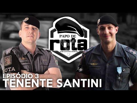 PAPO DE ROTA, com Tenente Santini - episódio 3