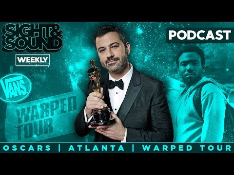 Oscars So Late, Atlanta, Warped Tour Line-Up | Sight & Sound Weekly