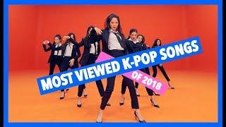 MOST VIEWED K-POP SONGS OF 2018! - FEBRUARY (WEEK FOUR)