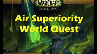 WoW Legion: Air Superiority Suramar world quest playthrough (Beta 7.0.3)