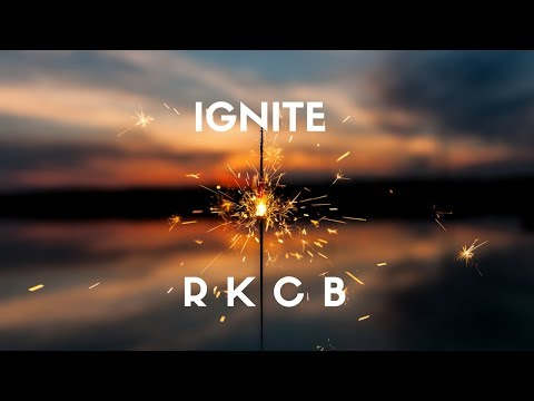 RKCB - Ignite (Lyrics)