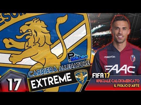 SPECIALE CALCIOMERCATO - IL FIGLIO D'ARTE | FIFA 17 carriera allenatore EXTREME #17