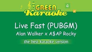 Alan Walker x A$AP Rocky - Live Fast PUBGM (Karaoke)
