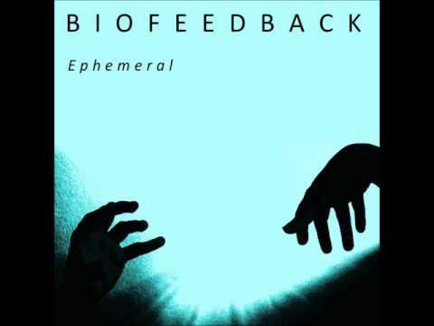 Biofeedback - Ephemeral [Full EP]