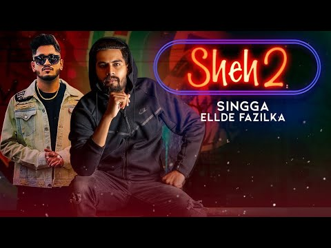 sheh-2---singga-(-official-leaked-song-)-|-ft.ellde-|-latest-punjabi-song-2019