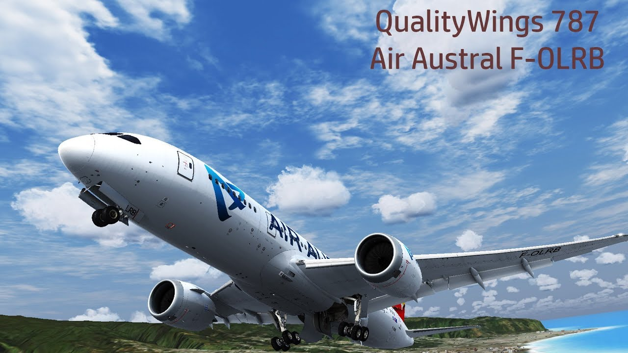 FSX | Brand New Dream)liner | QualityWings 787 / Air Austral F-OLRB