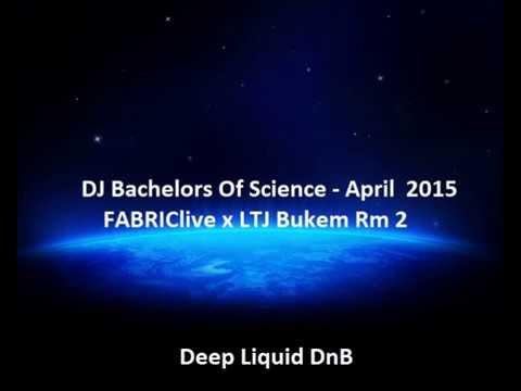 DJ Bachelors Of Science - FABRICLIVE x LTJ Bukem Rm 2 - Deep Liquid DnB April 2015