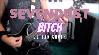 Sevendust - Bitch (Guitar Cover)