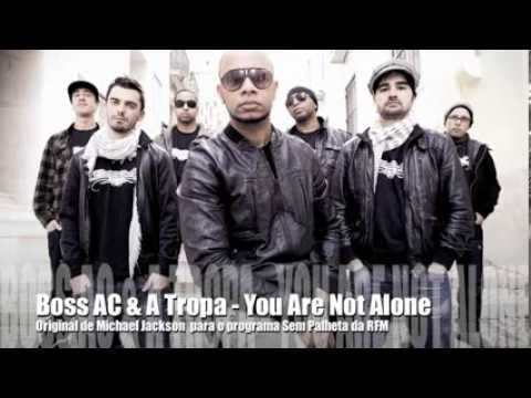 Boss AC & A Tropa - You Are Not Alone (Michael Jackson) cover