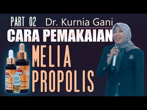 PART 02 CARA PEMAKAIAN MELIA PROPOLIS Oleh SLCN. Dr. KURNIA GANI