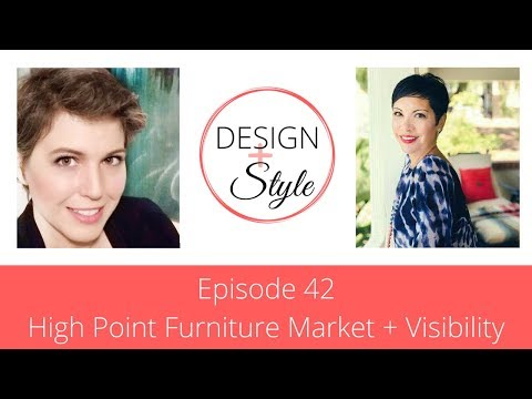 Episode 42 - High Point Furniture Market + Visibility