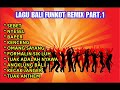 Lagu Bali Funkot Remix Part1