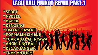 Gambar cover LAGU BALI FUNKOT REMIX PART.1