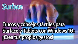 Surface y tablets: Trucos y consejos táctiles para Windows 10: ¡Crea tus propios gestos!