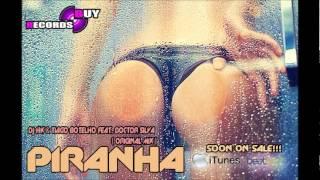 Dj Hk Feat. Doctor Silva - Piranha ( Original Mix )
