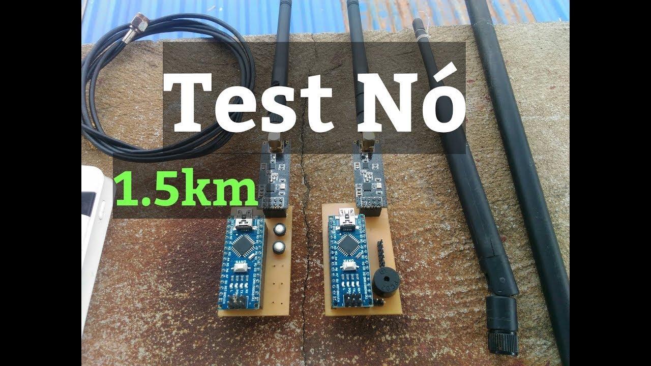 [#Ntk_Lab]    Tét Thử Mạch Thu Phát Không Dây 1.5km 2.4Ghz – NRF224L01 PA Test Distance