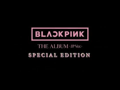 BLACKPINK - 「THE ALBUM -JP Ver.-」 SPECIAL EDITION Teaser