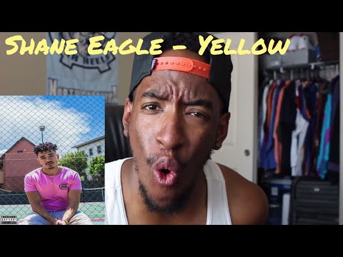 Shane Eagle - Yellow (REACTION/REVIEW)