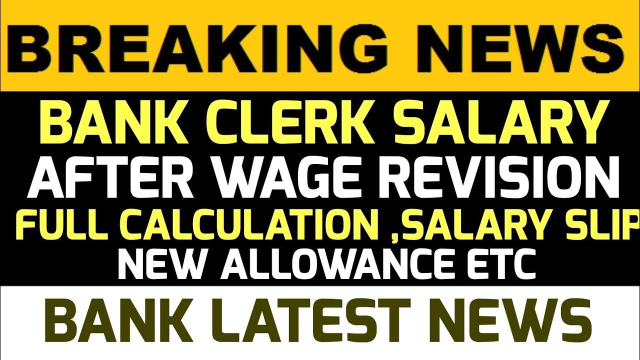 BANK CLERK SALARY AFTER BANK WAGE REVISION 11TH BPS  CALCULATION SALARY SLIP SAME IN PAN INDIA