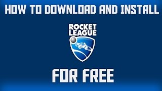 How To Get Rocket League On PC For Free + ONLINE