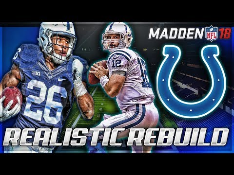 Rebuilding The Indianapolis Colts | Saquon Barkley + Luck = BEASTS | Madden 18 Connected Franchise