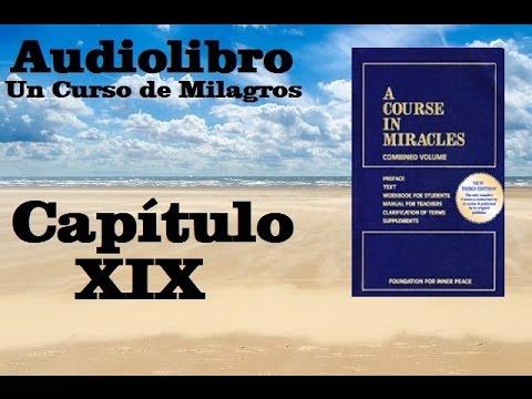 un-curso-de-milagros-audiolibro-libro-de-texto---capitulo-19-hq