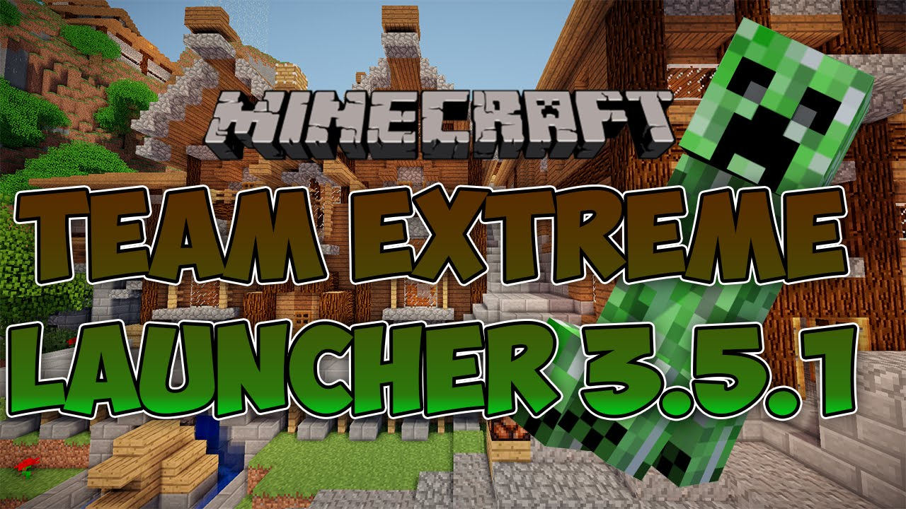 Minecraft Extreme Launcher Team 2 1 1