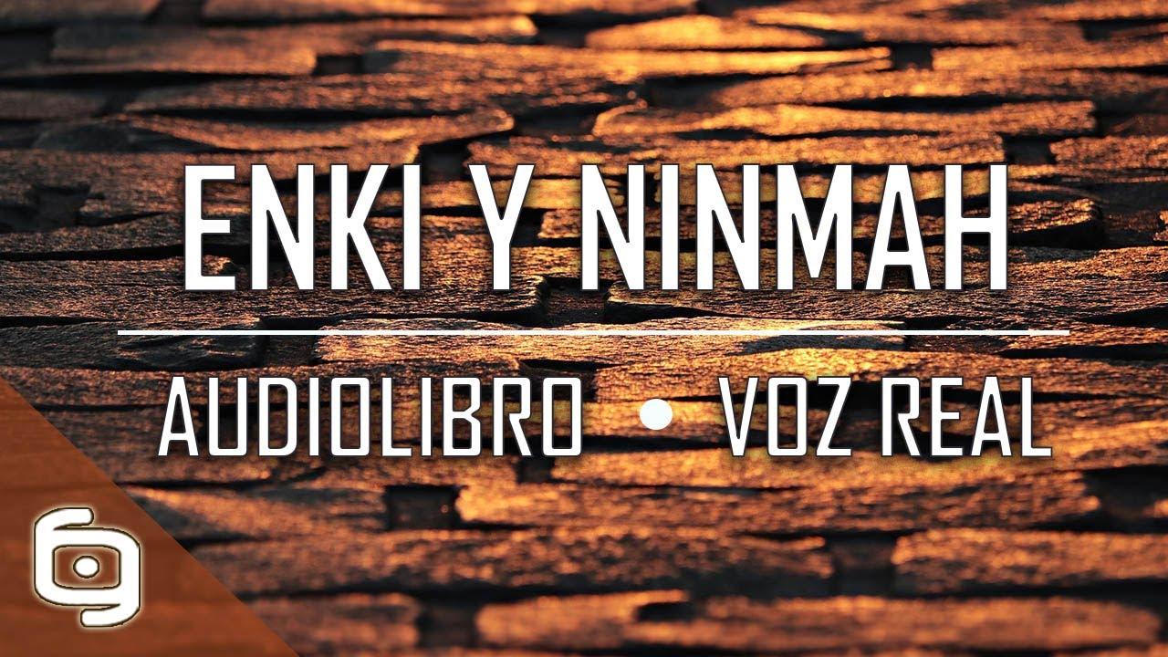 Enki y Ninmah AUDIOLIBRO completo