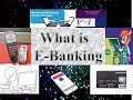 #Chp  2 #Part 4 What is E Banking & Types of E Banking Services