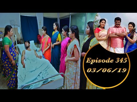 Kalyana Veedu | Tamil Serial | Episode 345 | 03/06/19 |Sun Tv |Thiru Tv
