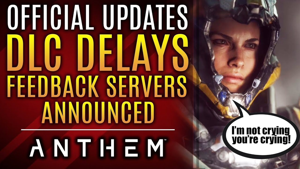 Anthem It S Official Dlc Delayed Test Environment Announced New Updates From Bioware Youtube