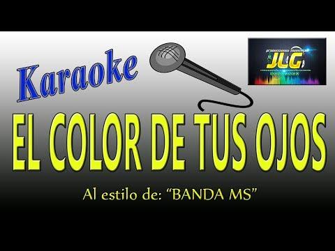 EL COLOR DE TUS OJOS -Karaoke calidad JLG- Banda MS