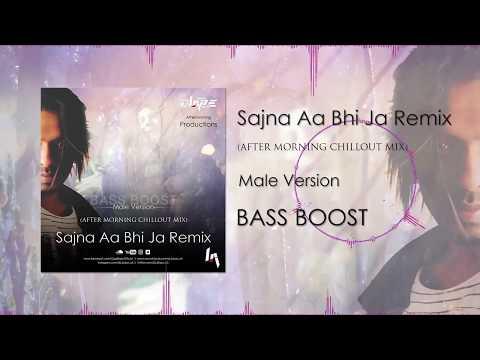 Sajna Aa Bhi Ja Remix   Male Version