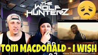 Tom MacDonald - I Wish | THE WOLF HUNTERZ Reactions