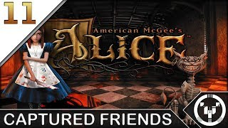 CAPTURED FRIENDS | American McGee's Alice | 11