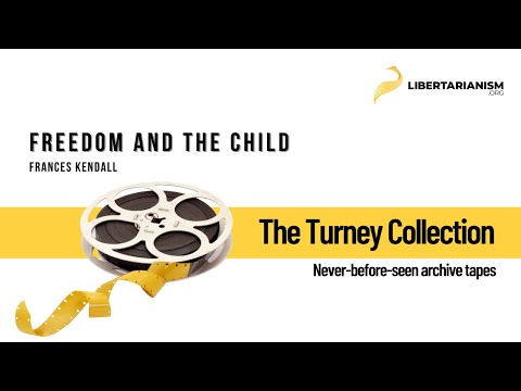 Frances Kendall: Freedom and the Child