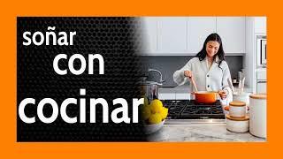 Soñar con Cocinar 🍽️ Mucho cuidado con tu SUBCONSCIENTE