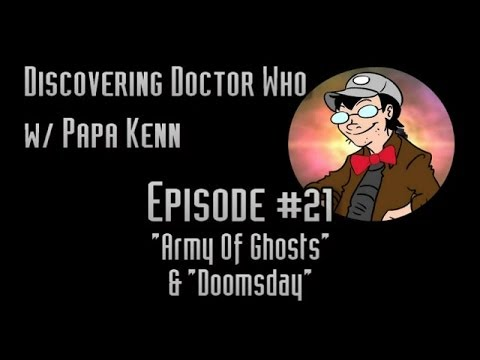 "Discovering Doctor Who (Ep. #21) - ""Army of Ghosts"" & ""Doomsday"""