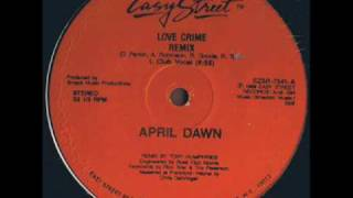 "April Dawn ""Love Crime"" (Club Remix) Easy Street 1988"