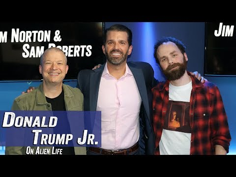 Donald Trump Jr. On Alien Life - Jim Norton & Sam Roberts