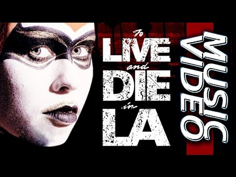 To Live And Die In L.A. ~ Wang Chung (Extended Music Video)
