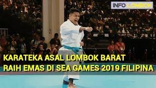 KARATEKA ASAL LOMBOK BARAT RA H EMAS D  SEA GAMES 2019 F L P NA