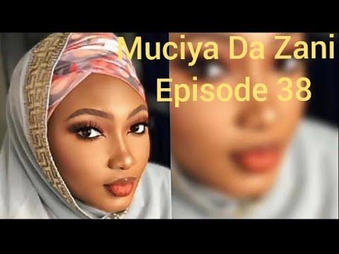 Muciya Da Zani Episode 38 (season2) Labarin Soyayya Ta Rashin Gata Me Narkar Da Zuciya Da Sa Kuka