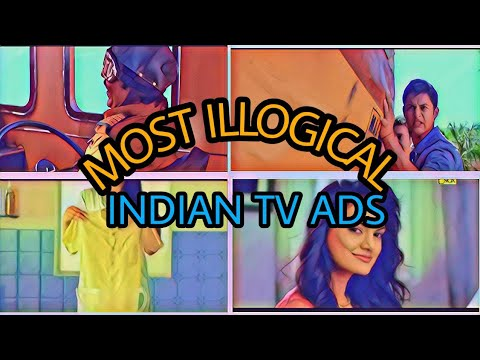 MOST ILLOGICAL INDIAN TV ADS